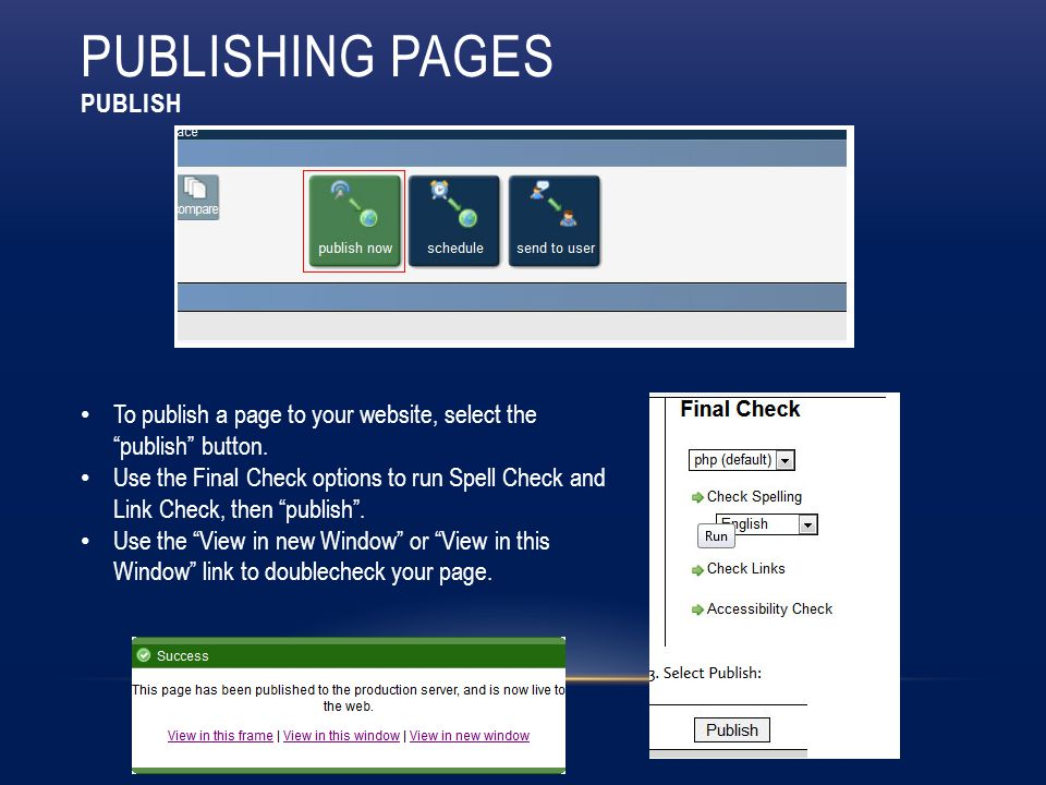 PUBLISHING PAGES PUBLISH To publish a page to your website, select the publish button.