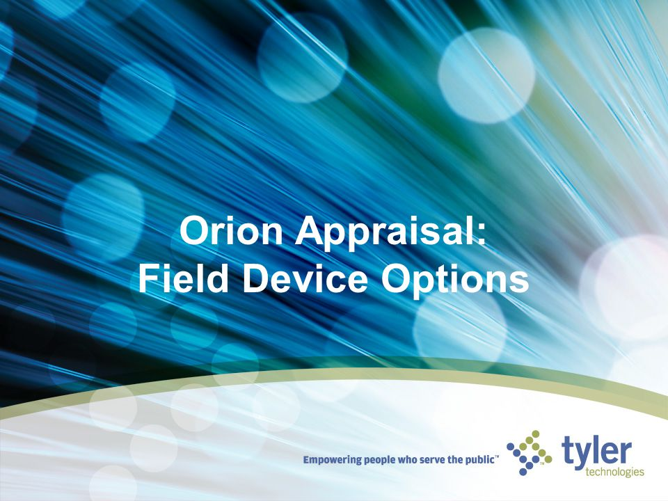Orion Appraisal: Field Device Options