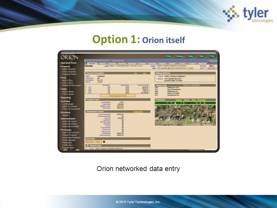 © 2010 Tyler Technologies, Inc. Option 1: Orion itself Orion networked data entry