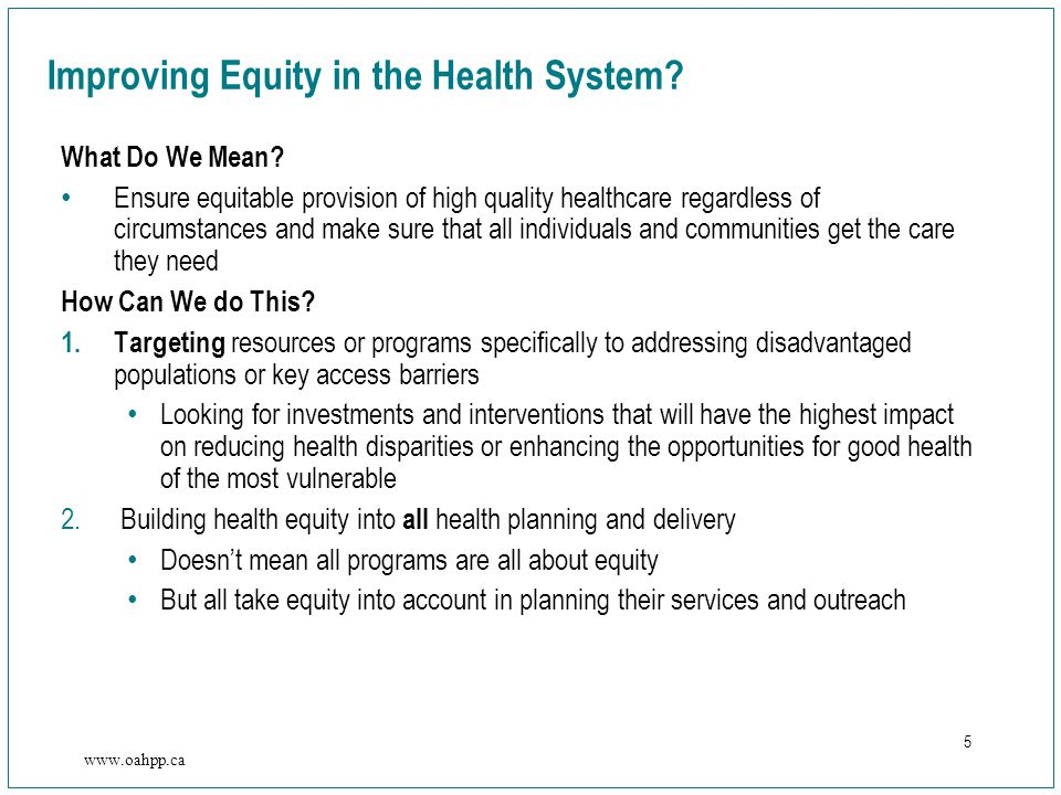 5 www.oahpp.ca What Do We Mean.