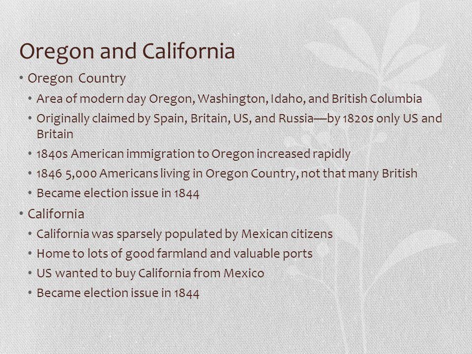 Oregon and California Oregon Country Area of modern day Oregon, Washington, Idaho, and British Columbia Originally claimed by Spain, Britain, US, and