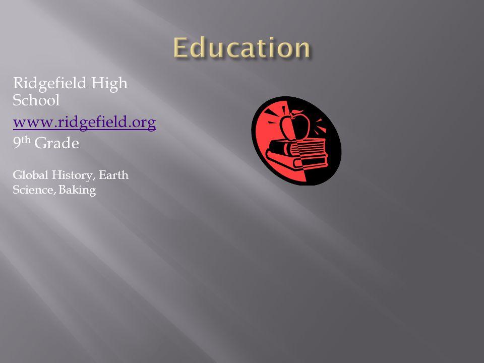 Ridgefield High School www.ridgefield.org 9 th Grade Global History, Earth Science, Baking