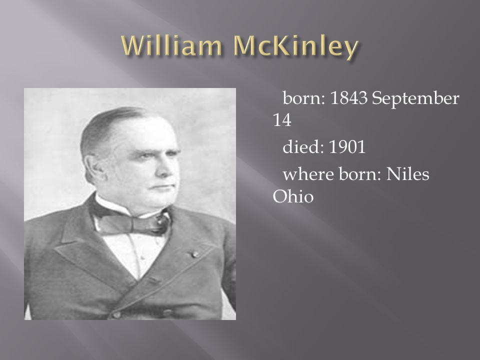 born: 1843 September 14 died: 1901 where born: Niles Ohio