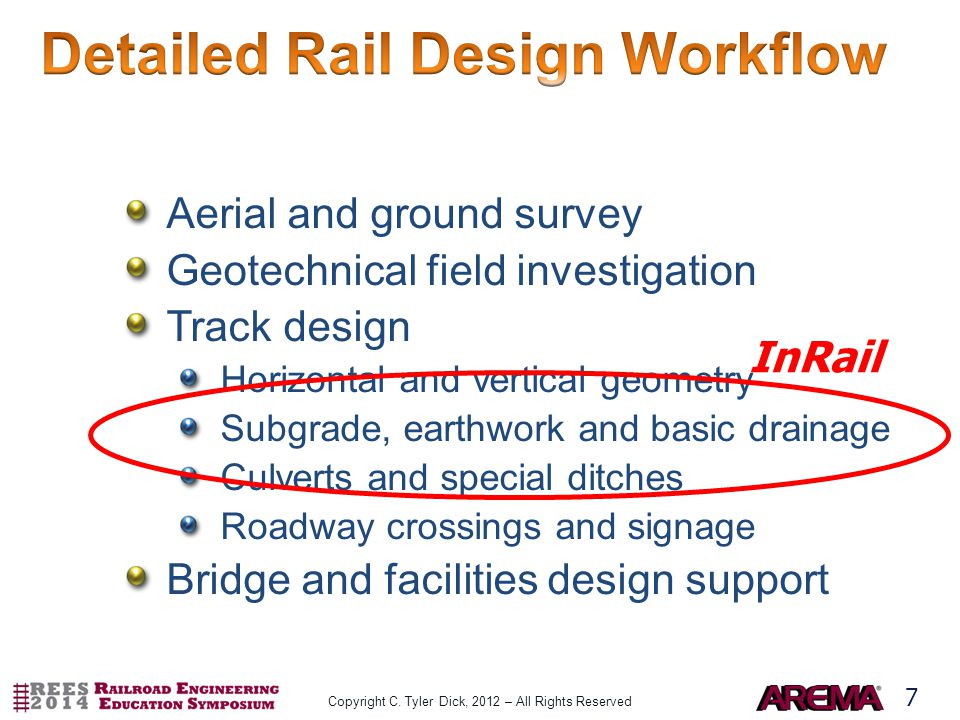7 Aerial and ground survey Geotechnical field investigation Track design Horizontal and vertical geometry Subgrade, earthwork and basic drainage Culverts and special ditches Roadway crossings and signage Bridge and facilities design support InRail Copyright C.