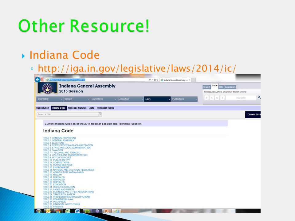  Indiana Code ◦ http://iga.in.gov/legislative/laws/2014/ic/