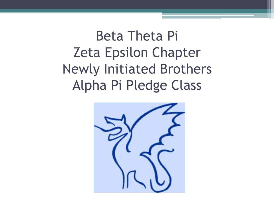 Beta Theta Pi Zeta Epsilon Chapter Newly Initiated Brothers Alpha Pi Pledge Class