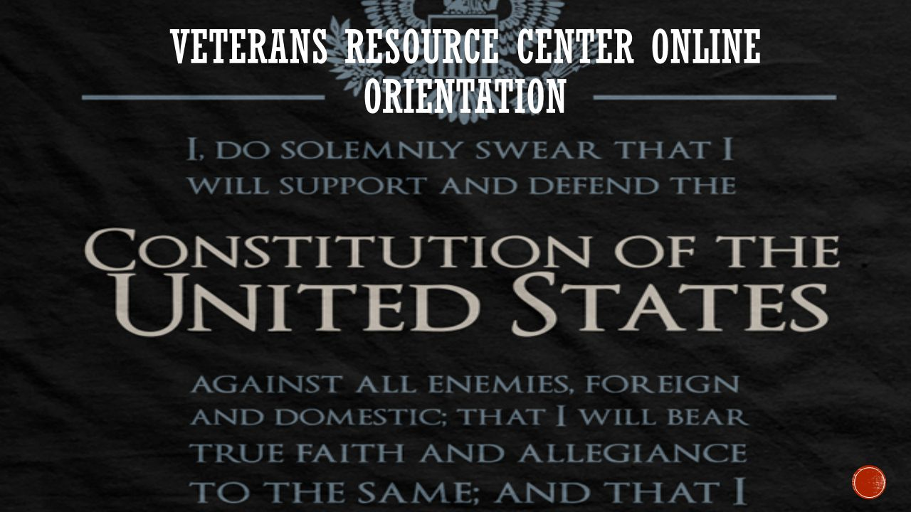 VETERANS RESOURCE CENTER ONLINE ORIENTATION