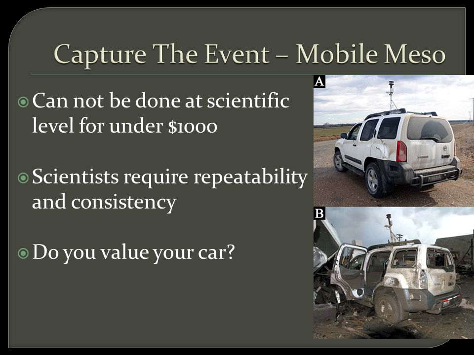  Can not be done at scientific level for under $1000  Scientists require repeatability and consistency  Do you value your car