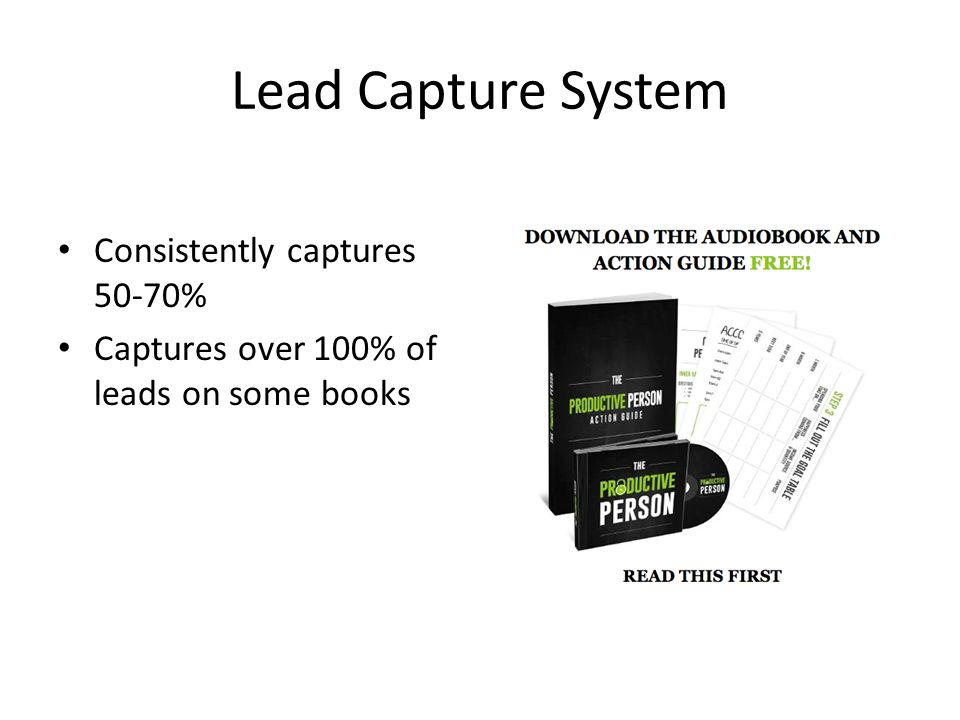 Lead Capture System Consistently captures 50-70% Captures over 100% of leads on some books