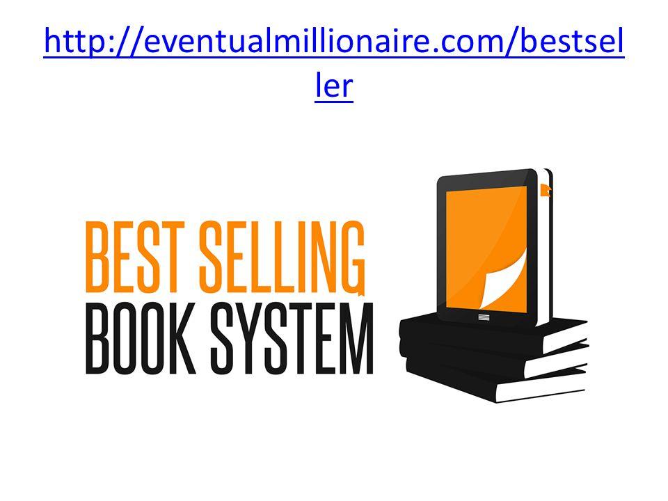 http://eventualmillionaire.com/bestsel ler