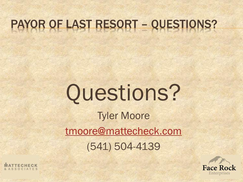 Questions? Tyler Moore tmoore@mattecheck.com (541) 504-4139