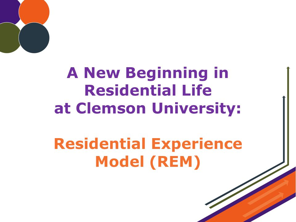A New Beginning in Residential Life at Clemson University: Residential Experience Model (REM)
