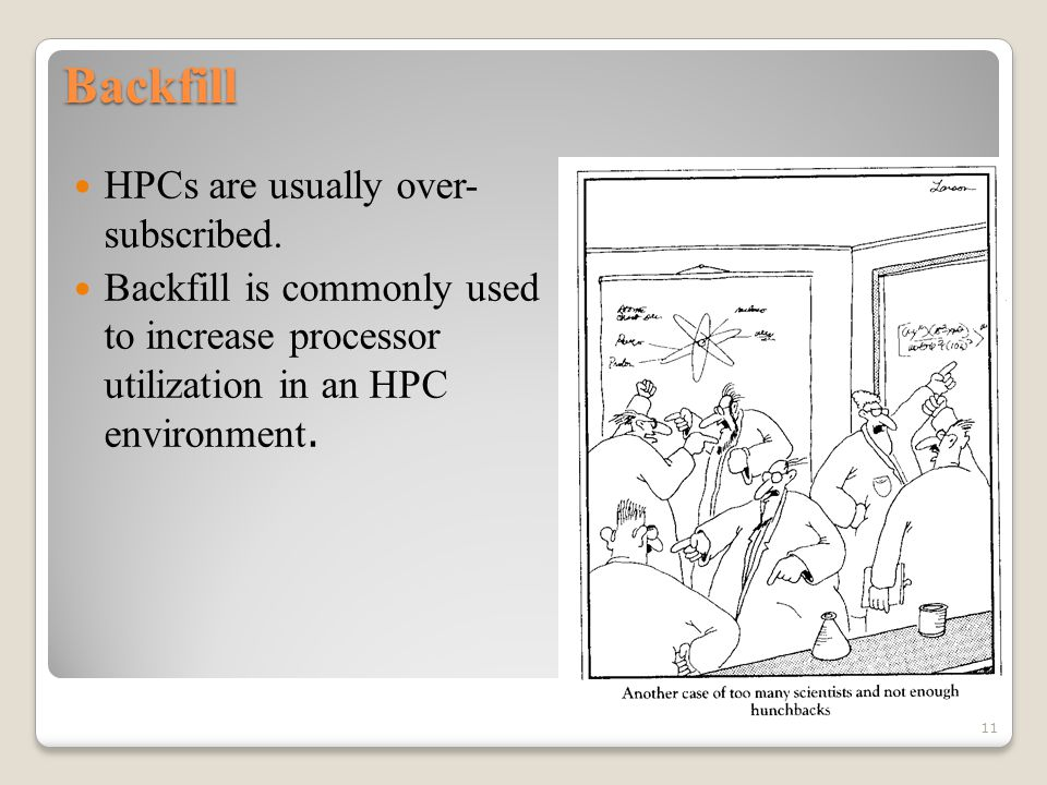 Backfill HPCs are usually over- subscribed.
