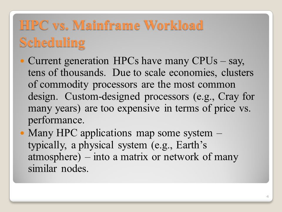 HPC vs. Mainframe Workload Scheduling 5 e.g., the Cubed Sphere…