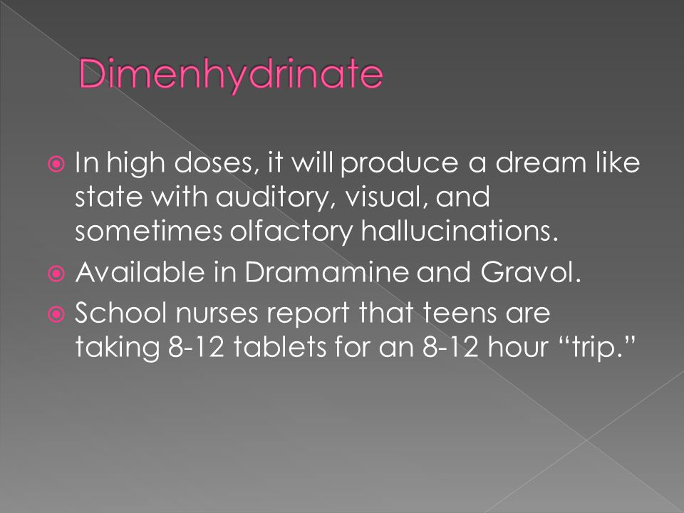  In high doses, it will produce a dream like state with auditory, visual, and sometimes olfactory hallucinations.