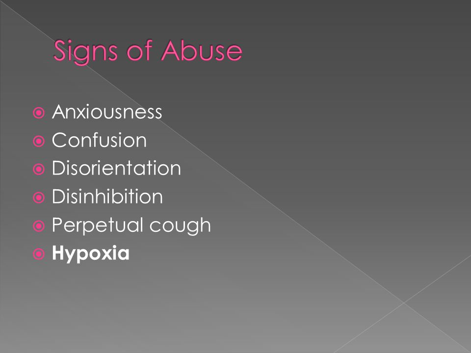  Anxiousness  Confusion  Disorientation  Disinhibition  Perpetual cough  Hypoxia