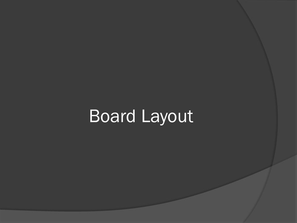 Board Layout