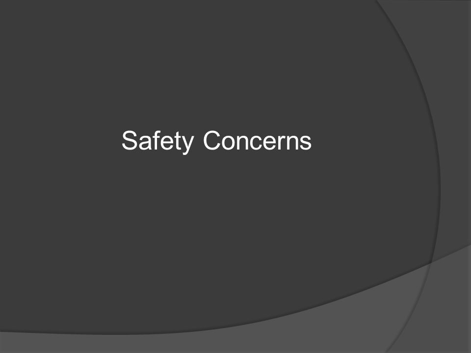 Safety Concerns