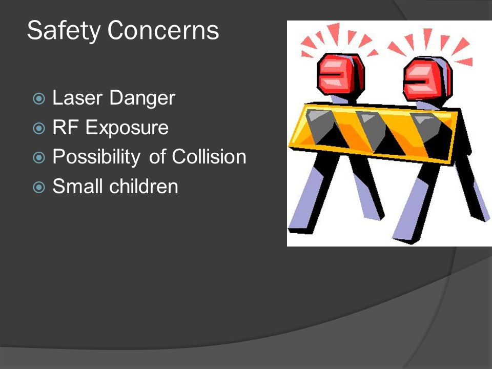  Laser Danger  RF Exposure  Possibility of Collision  Small children