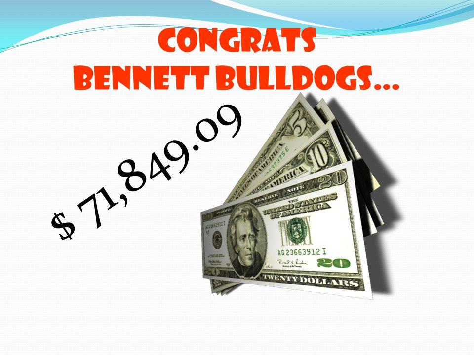 Congrats Bennett Bulldogs… $ 71,849.o9