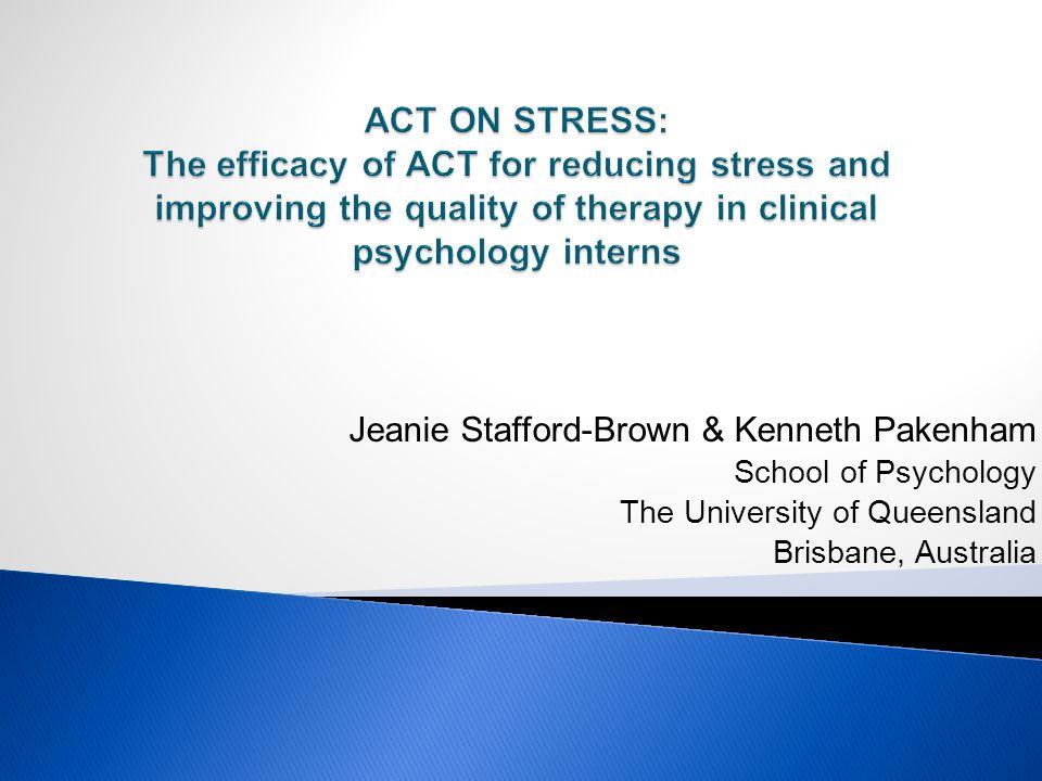 Jeanie Stafford-Brown & Kenneth Pakenham School of Psychology The University of Queensland Brisbane, Australia