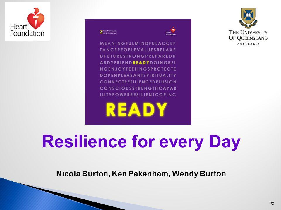 23 Resilience for every Day Nicola Burton, Ken Pakenham, Wendy Burton