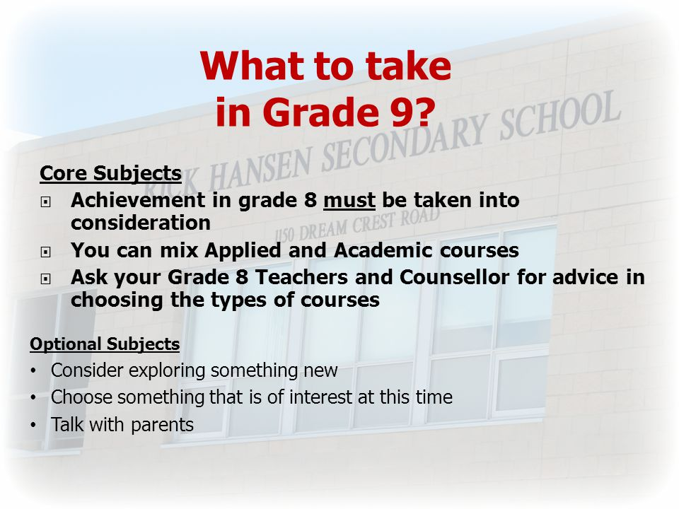 What to take in Grade 9.