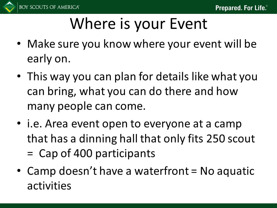 Where is your Event Make sure you know where your event will be early on.