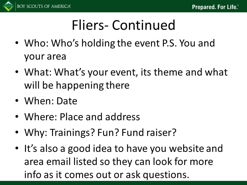 Fliers- Continued Who: Who's holding the event P.S. You and your area What: What's your event, its theme and what will be happening there When: Date W