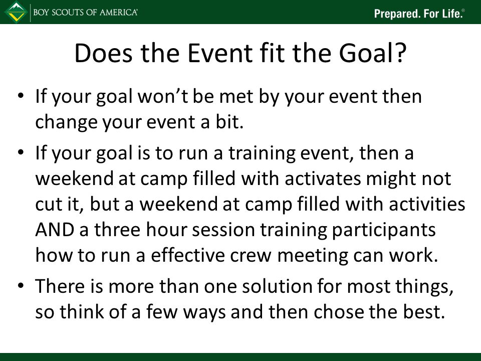 Does the Event fit the Goal. If your goal won't be met by your event then change your event a bit.