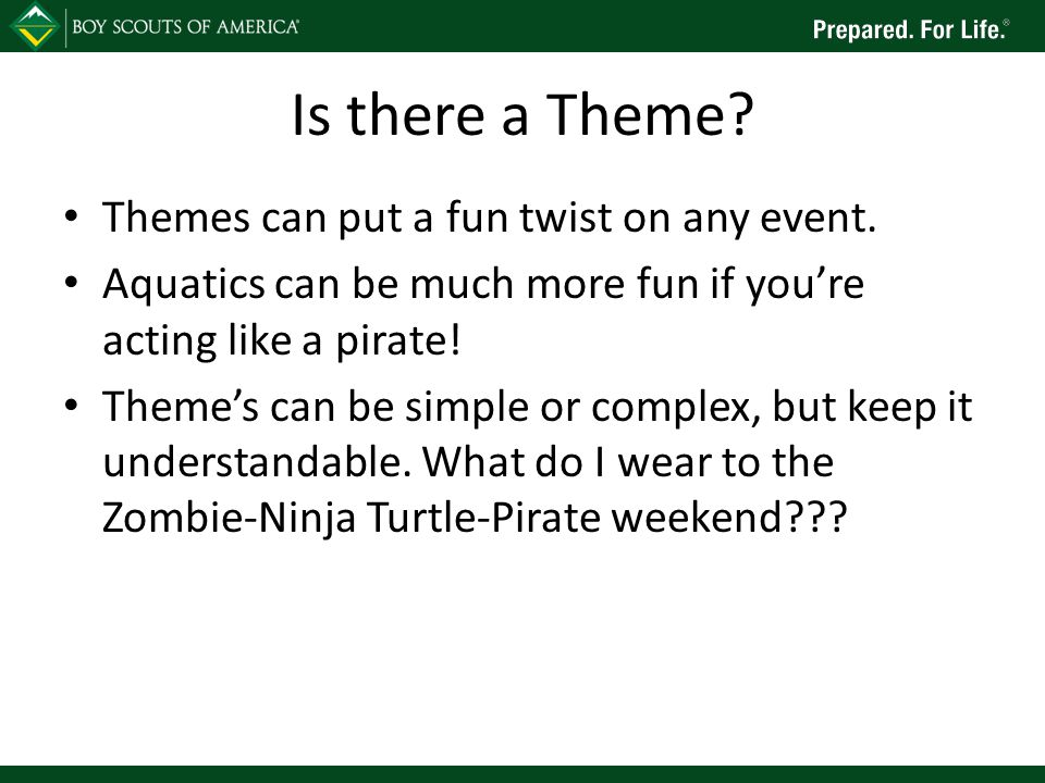 Is there a Theme. Themes can put a fun twist on any event.