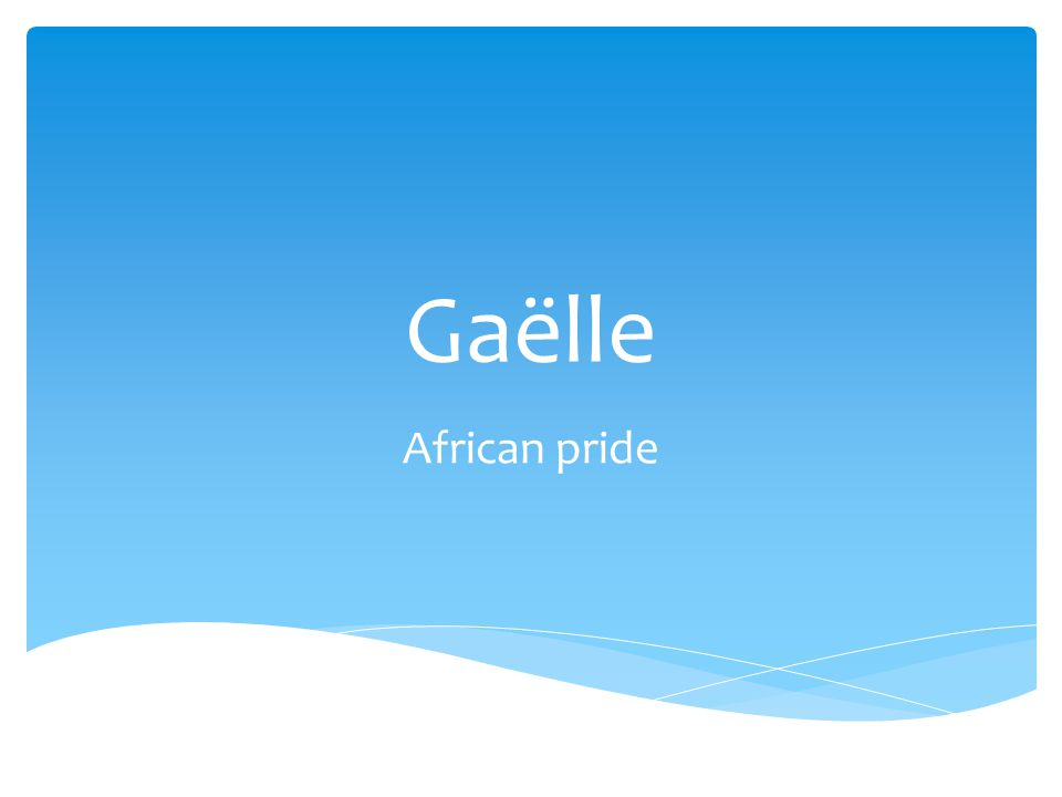 Gaëlle African pride