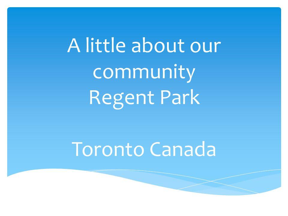 A little about our community Regent Park Toronto Canada