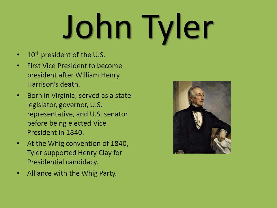 John Tyler 10 th president of the U.S.