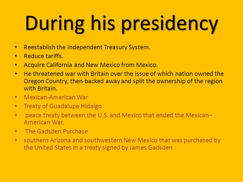 During his presidency Reestablish the Independent Treasury System.