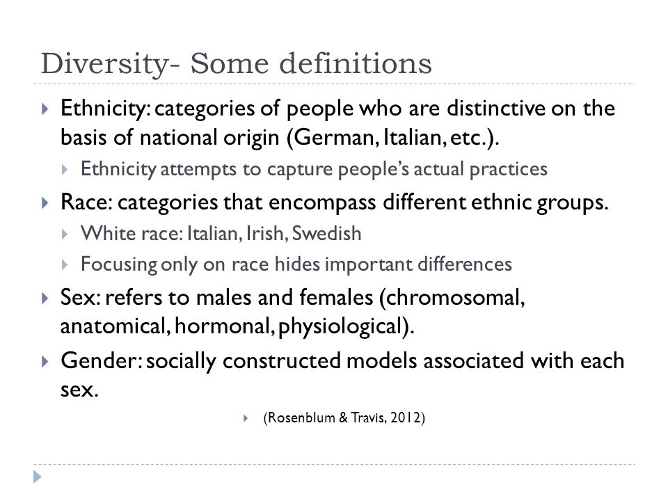 Diversity- Some definitions  Ethnicity: categories of people who are distinctive on the basis of national origin (German, Italian, etc.).