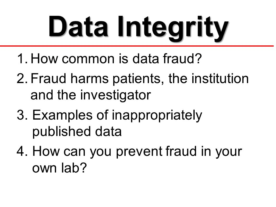 Data Integrity 1.How common is data fraud.