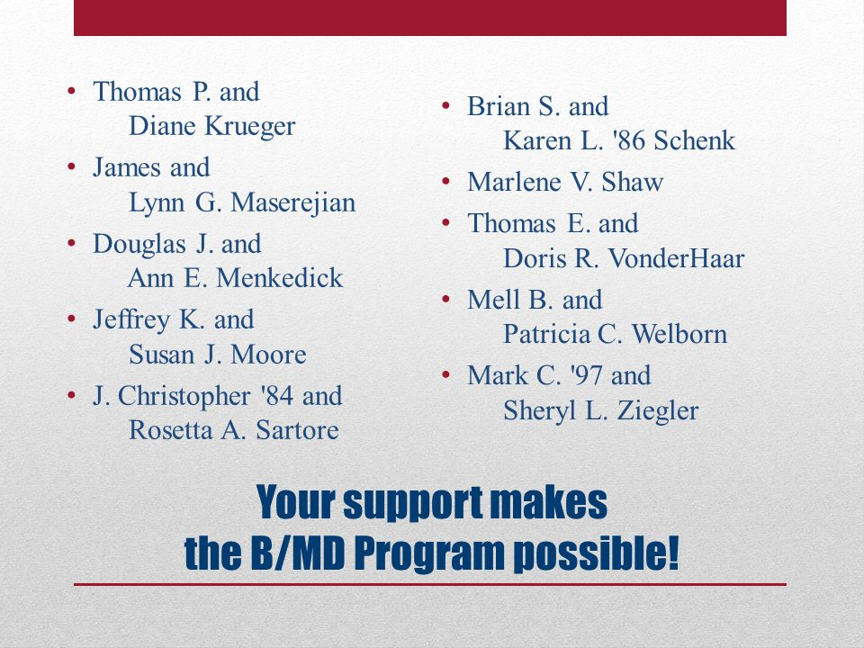 Your support makes the B/MD Program possible. Thomas P.