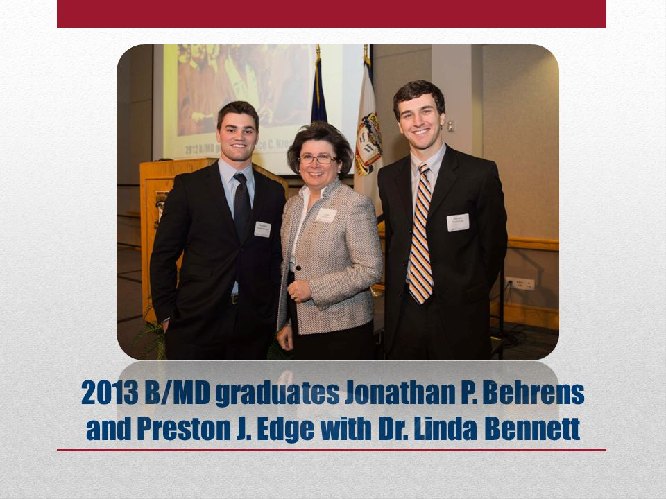 2013 B/MD graduates Jonathan P. Behrens and Preston J. Edge with Dr. Linda Bennett