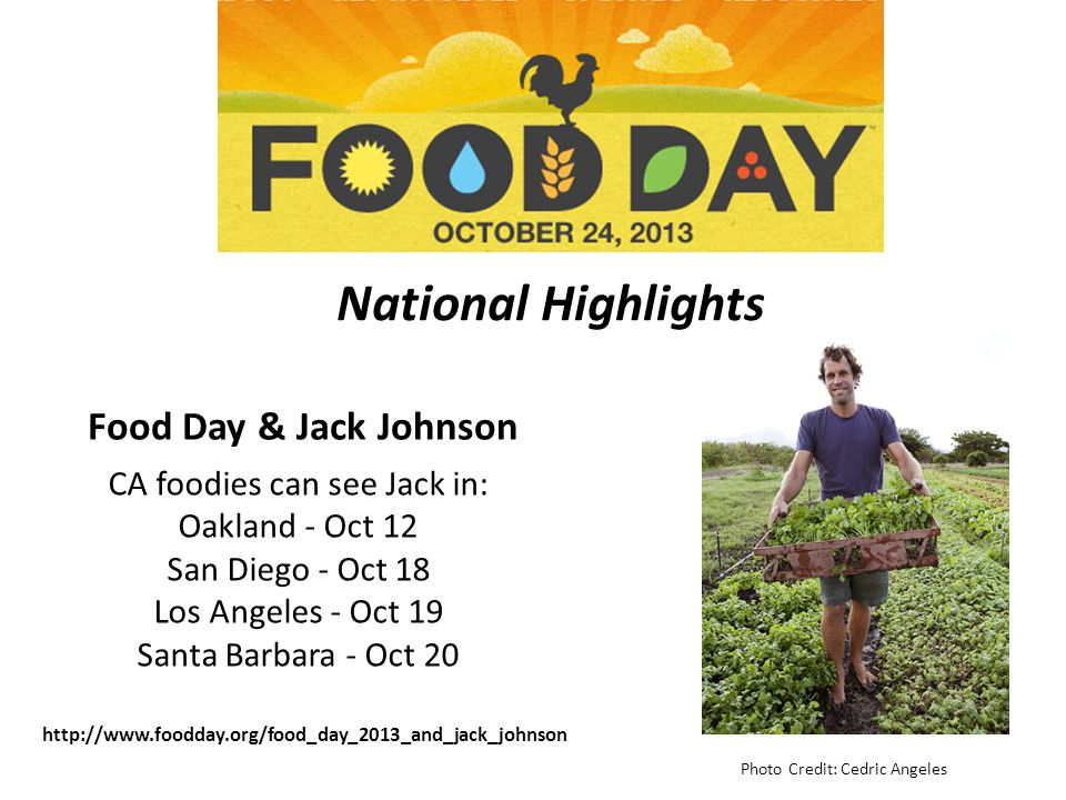 Photo Credit: Cedric Angeles Food Day & Jack Johnson http://www.foodday.org/food_day_2013_and_jack_johnson CA foodies can see Jack in: Oakland - Oct 1