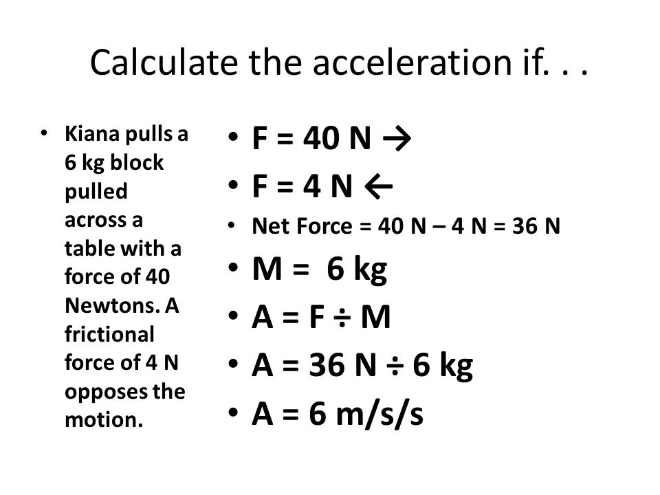 Calculate the acceleration if...