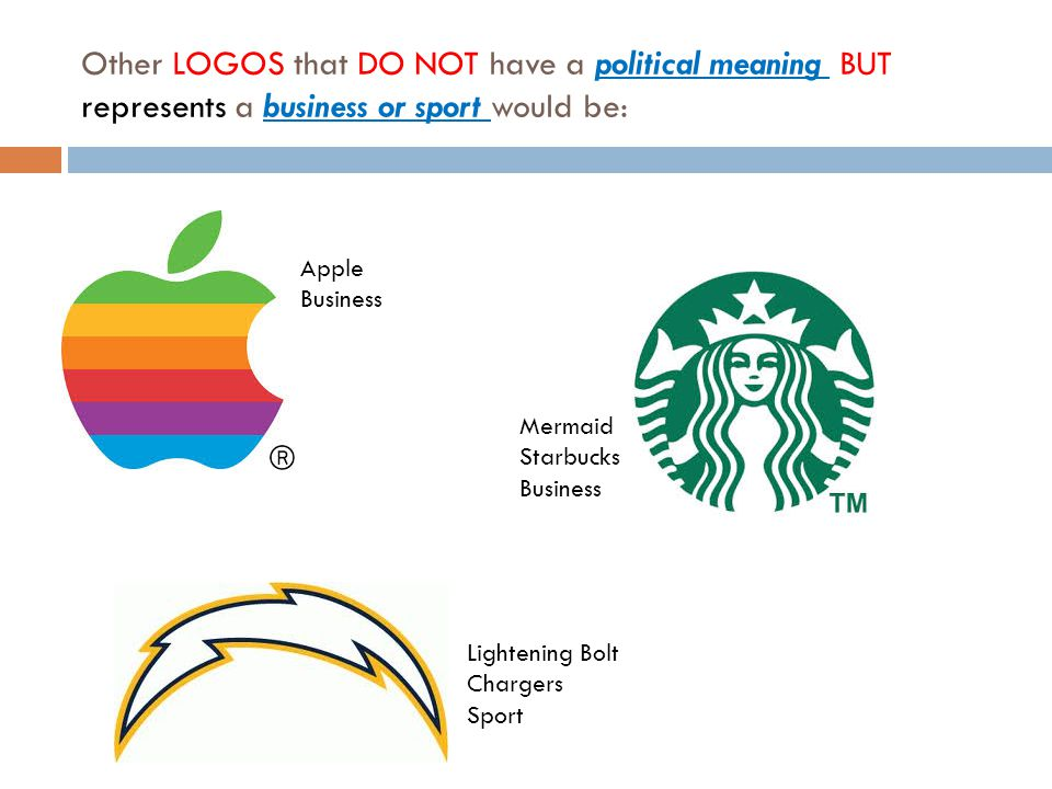 Other LOGOS that DO NOT have a political meaning BUT represents a business or sport would be: Apple Business Lightening Bolt Chargers Sport Mermaid Starbucks Business
