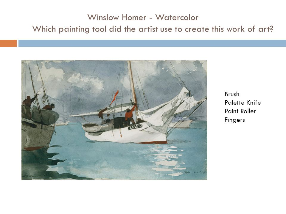 Winslow Homer - Watercolor Which painting tool did the artist use to create this work of art.