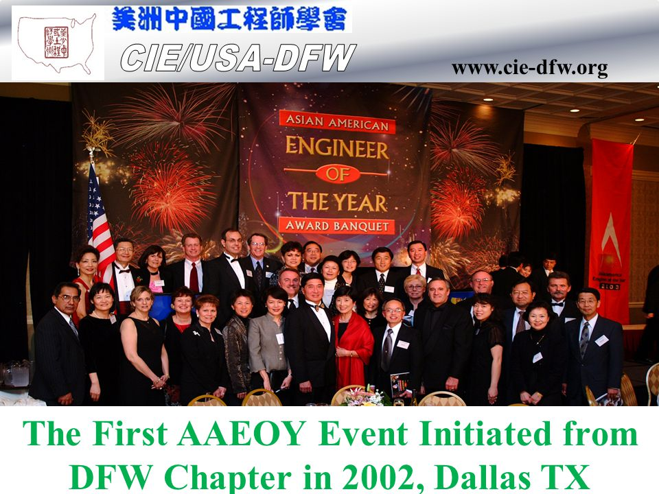 www.cie-dfw.org The First AAEOY Event Initiated from DFW Chapter in 2002, Dallas TX