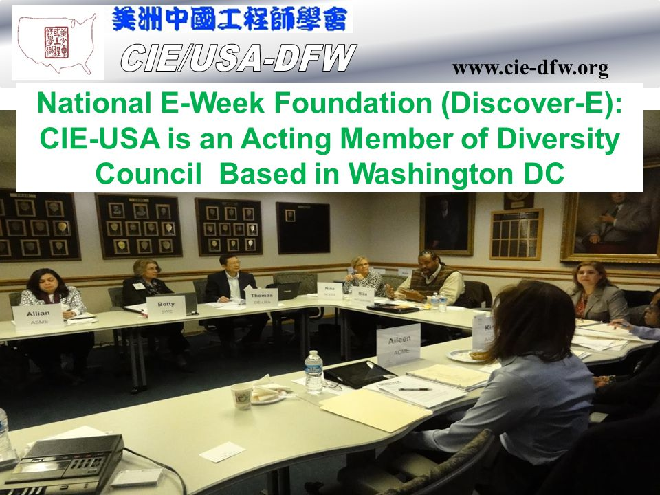 www.cie-dfw.org National E-Week Foundation (Discover-E): CIE-USA is an Acting Member of Diversity Council Based in Washington DC