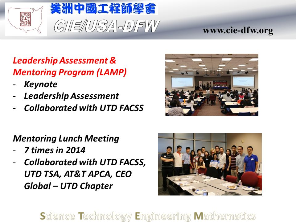 www.cie-dfw.org Leadership Assessment & Mentoring Program (LAMP) -Keynote -Leadership Assessment -Collaborated with UTD FACSS Mentoring Lunch Meeting