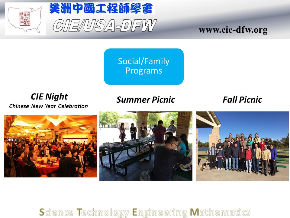 www.cie-dfw.org Social/Family Programs CIE Night Chinese New Year Celebration Summer PicnicFall Picnic