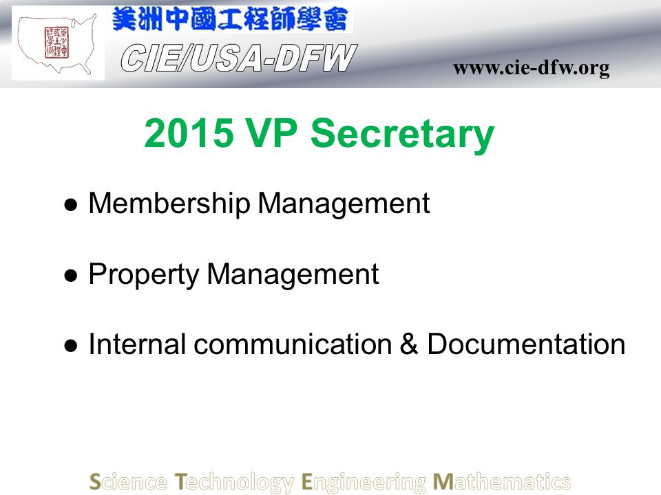 www.cie-dfw.org 2015 VP Secretary ● Membership Management ● Property Management ● Internal communication & Documentation