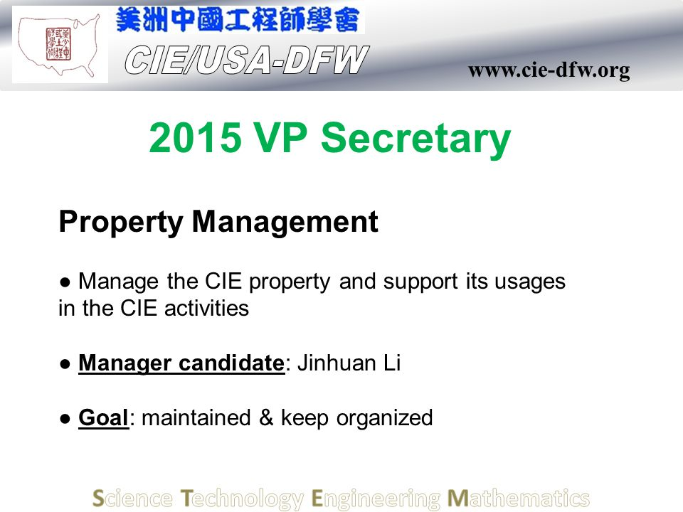 www.cie-dfw.org Property Management ● Manage the CIE property and support its usages in the CIE activities ● Manager candidate: Jinhuan Li ● Goal: mai