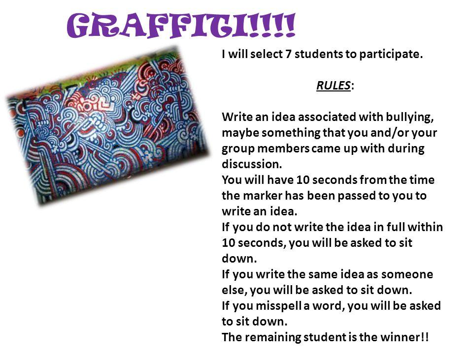 GRAFFITI!!!. I will select 7 students to participate.